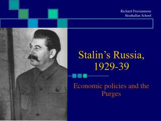 Stalin's Russia, 1929-39 Economic policies and the Purges