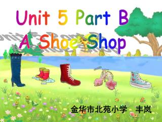 Unit 5 Part B A Shoe Shop
