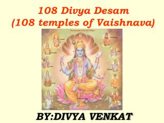 108 Divya Desam (108 temples of Vaishnava)