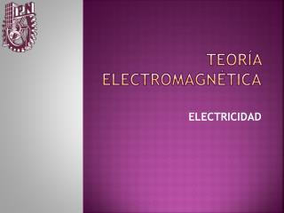 TEORÍA ELECTROMAGNÉTICA
