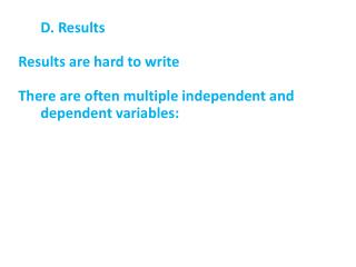 D. Results Results are hard to write