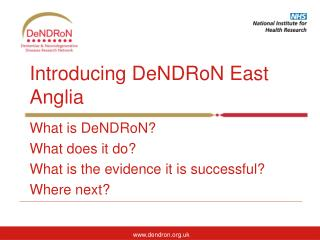Introducing DeNDRoN East Anglia