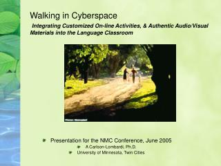 Presentation for the NMC Conference, June 2005 A Carlson-Lombardi, Ph.D.