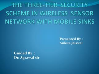 THE THREE-TIER  SECURITY   SCHEME IN WIRELESS  SENSOR NETWORK WITH MOBILE SINKS