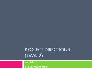 Project Directions ( java 2 )