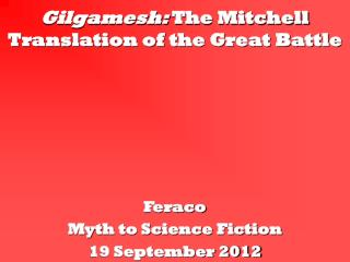 Gilgamesh:  The Mitchell Translation of the Great Battle