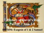 7. History of David s Rise, Part II: 2 Sam 2-8