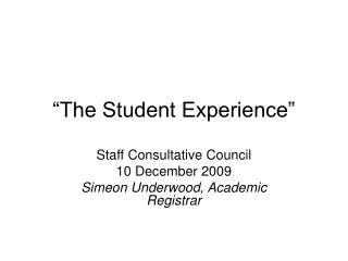 """The Student Experience"""