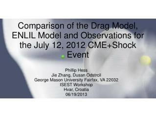 Comparison of the Drag Model, ENLIL Model and Observations for the July 12, 2012 CME+Shock Event