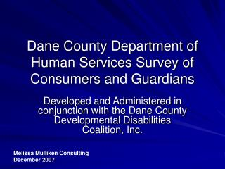 Dane County Department of Human Services Survey of Consumers and Guardians