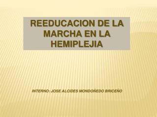 REEDUCACION DE LA MARCHA EN LA HEMIPLEJIA