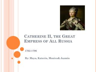 Catherine II, the Great Empress of All Russia