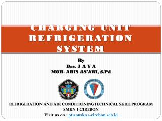 CHARGING UNIT REFRIGERATION SYSTEM