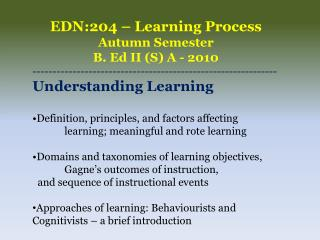 EDN:204 � Learning Process Autumn Semester B. Ed II (S) A - 2010
