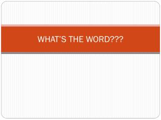 WHAT'S THE WORD???