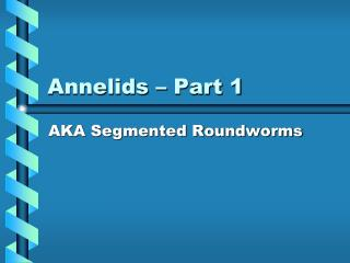 Annelids � Part 1