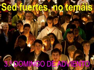 3.º DOMINGO DE ADVIENTO