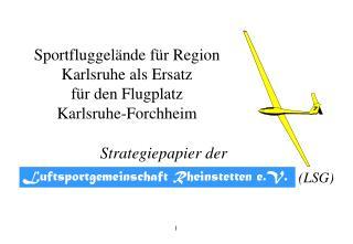 Sportfluggelände für Region Karlsruhe als Ersatz  für den Flugplatz  Karlsruhe-Forchheim