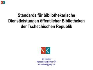 Vít Richter Národní knihovna ČR vit.richter@nkp.cz
