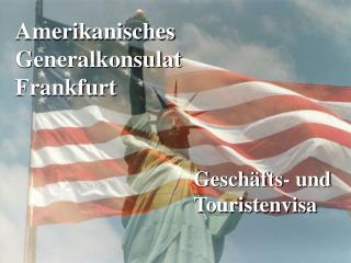 Amerikanisches Generalkonsulat Frankfurt