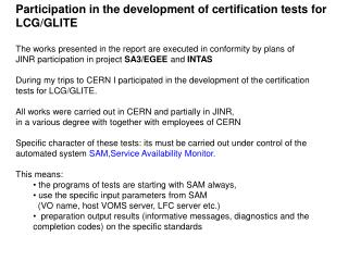Participation in the development of certification tests for LCG/GLITE