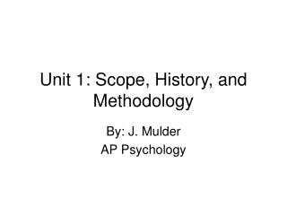 Unit 1: Scope, History, and Methodology