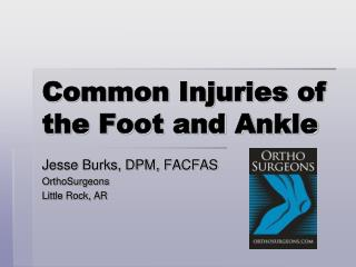 Common Injuries of the Foot and Ankle