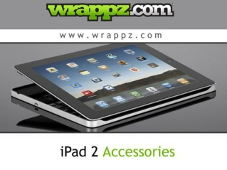 Get Customized ipad 2 accessories at Wrappz.com