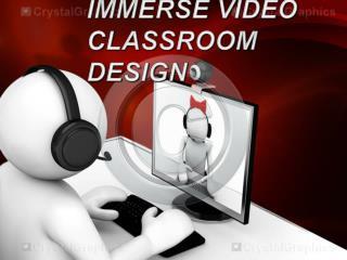 IMMERSE VIDEO CLASSROOM DESIGN