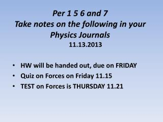 Per 1 5 6 and 7 Take  notes on the following in your Physics  Journals