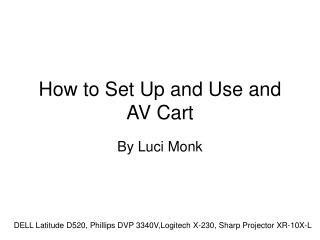 How to Set Up and Use and AV Cart