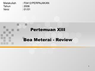 Pertemuan XIII Bea Meterai - Review