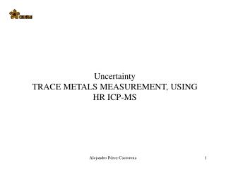 Uncertainty TRACE METALS MEASUREMENT, USING  HR ICP-MS