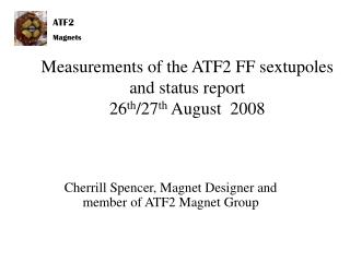 Measurements of the ATF2 FF sextupoles and status report 26 th /27 th  August  2008