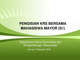 PENGISIAN KRS BERSAMA MAHASISWA MAYOR (S1)
