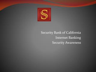 Security Bank of California Internet Banking Security Awareness