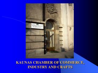 KAUNAS CHAMBER OF COMMERCE, INDUSTRY AND CRAFTS