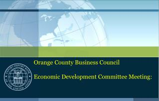 Orange  County Business  Council Economic  Development Committee  Meeting: