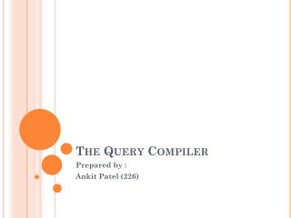 The Query Compiler