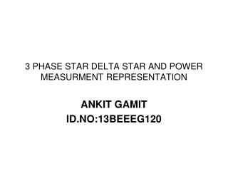 3 PHASE STAR DELTA STAR AND POWER MEASURMENT REPRESENTATION