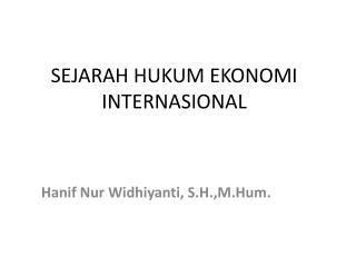 SEJARAH HUKUM EKONOMI INTERNASIONAL