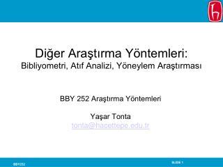 Diğer Araştırma Yöntemleri: Bibliyometri, Atıf Analizi, Yöneylem Araştırması