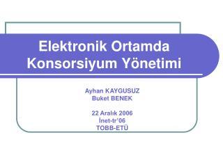 Elektronik Ortamda Konsorsiyum Yönetimi