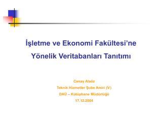 İşletme ve Ekonomi Fakültesi ' ne Yönelik Veritabanları Tanıtımı