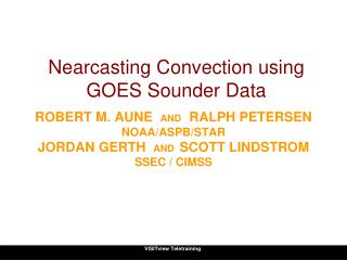 Nearcasting Convection using GOES Sounder Data