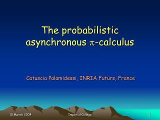 The probabilistic asynchronous  p -calculus