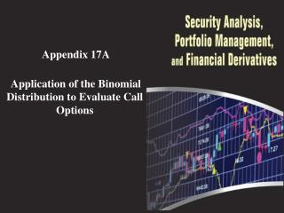 Appendix 17A Application of the Binomial               Distribution to Evaluate Call Options