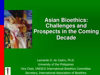 Asian Bioethics: Challenges and Prospects in the Coming Decade