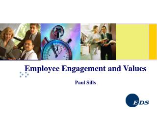 Employee Engagement and Values Paul Sills