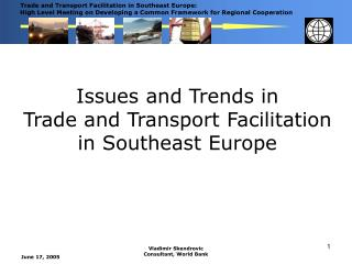 Issues and Trends in  Trade and Transport Facilitation  in Southeast Europe